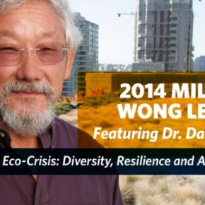 2014 Milton K. Wong Lecture Featuring Dr. David Suzuki – The Global Eco-Crisis: Diversity, Resilience andAdaptability