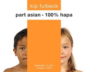 Kip Fulbeck: part asian, 100%hapa