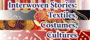 Interwoven Stories: Textiles, Costumes, Cultures – A MulticulturalFest