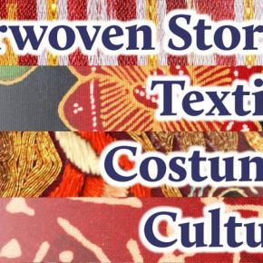 Interwoven Stories: Textiles, Costumes, Cultures – A Multicultural Fest