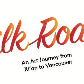 Silk Road – An Art Journey from Xi'an to Vancouver