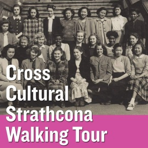 Cross-Cultural Strathcona Walking Tours