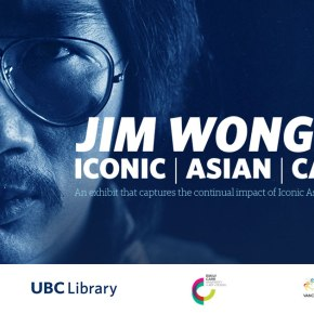 For Immediate Release:  Jim Wong-Chu – ICONIC ASIAN CANADIAN Exhibit