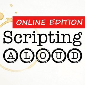 Scripting Aloud! Online Edition: Sat May 30